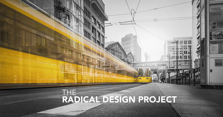 The Radical Design Project, The Radical Design Project