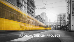 The Radical Design Project