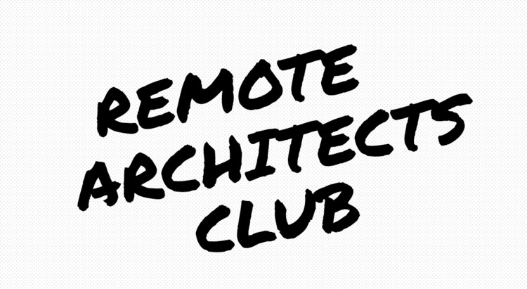 Share Your Work From Home Experience and Join the Remote Architects Club, via Remote Architects Club