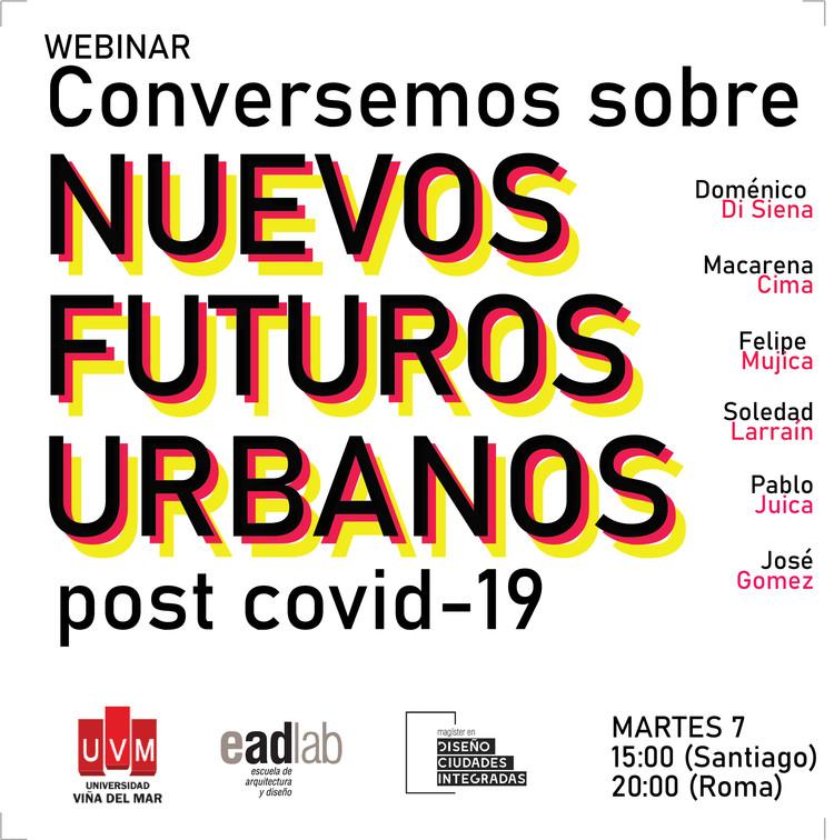 Webinar: Conversemos sobre nuevos futuros urbanos post COVID-19, Universidad Viña del Mar