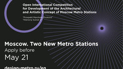 Open Call: Open International Competition for Development of the Architectural and Artistic Concept of Moscow Metro Stations
