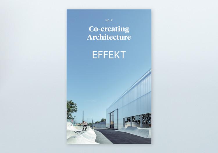 Co-creating Architecture no. 2 – Effekt, Cover photo: Street Mekka, Viborg Denmark, photographer, Rasmus Hjortshøj – COAST Studio