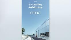 Co-creating Architecture no. 2 – Effekt