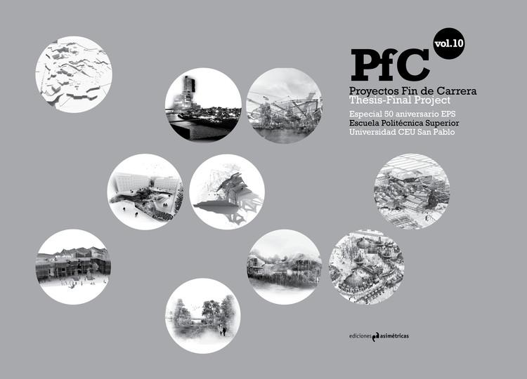 Proyectos Final de Carrera vol.10 [Especial 50 aniversario EPS CEU]