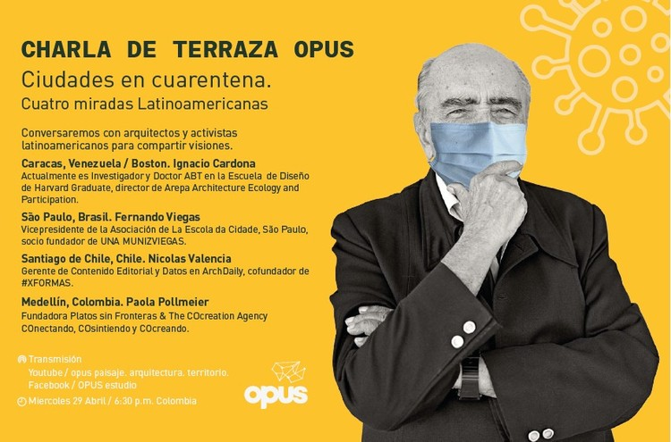 Charla de terraza OPUS: Ciudades en cuarentena. Cuatro miradas Latinoamericanas, OPUS