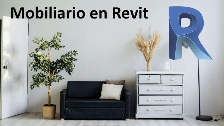 Curso intensivo y gratuito: Diseña tu mobiliario en Revit