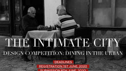 Dining in the Urban: Design Competition