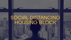Social Distancing - Housing Block