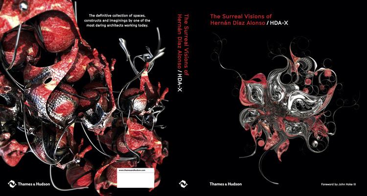 The Surreal Visions of Hernán Díaz Alonso/HDA-X, The Surreal Visions of Hernán Díaz Alonso/HDA-X