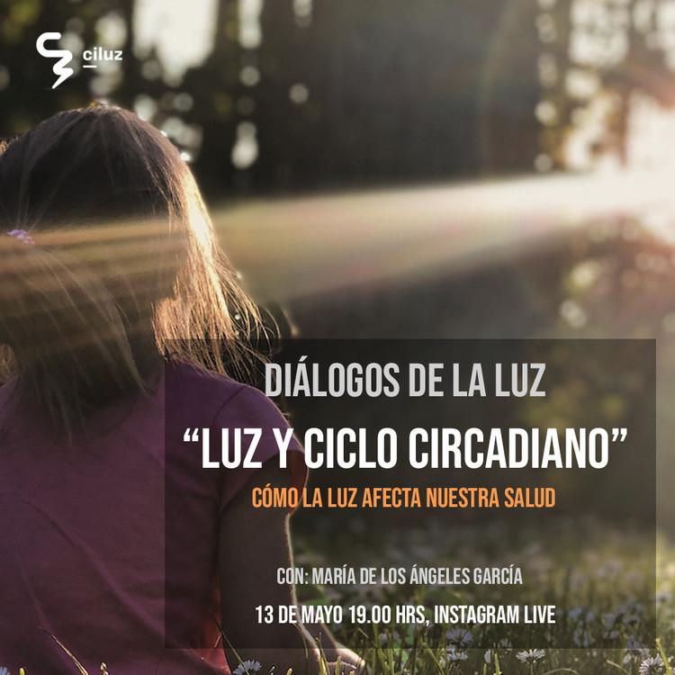 Diálogos de la luz: Luz y Ciclo Circadiano, DIALOGOS DE LA LUZ: LUZ Y CICLO CIRCADIANO