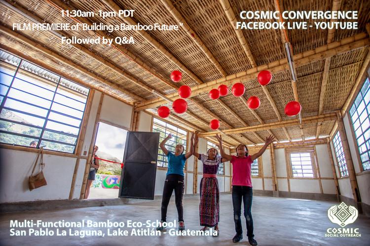 Live Virtual Convergence - Cosmic Legacy, Multi-Functional Bamboo Eco-School, Guatemala (Image: Josué Samol Navichoc)