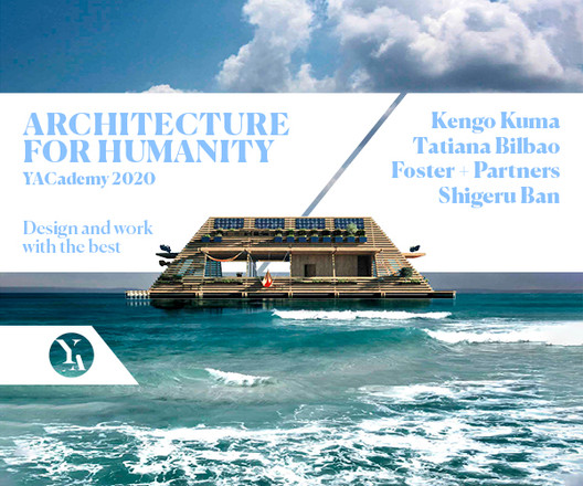 Kuma, Bilbao, Shigeru Ban: Discover the Internships and Lectures of Architecture for Humanity 2020 , Courtesy of YAC - Young Architects Competitions