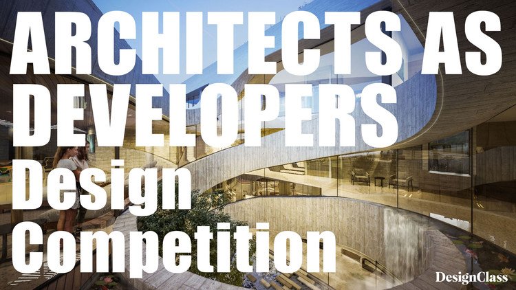 Architects as Developers Design Competition