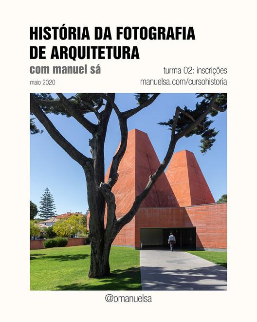 Curso online de história da fotografia de arquitetura com Manuel Sá, curso online