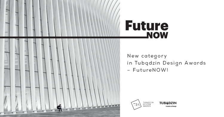 Open Call: FutureNOW, FutureNOW , new category in Tubadzin Design Awards