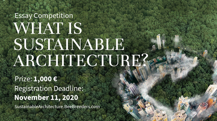 What is Sustainable Architecture?, Enter the What is Sustainable Architecture architecture essay competition now! 1,000 € in prize money + publication in the book! Closing date for registration: NOVEMBER 11, 2020