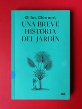 """""""Una breve historia del jardín"""" por Gilles Clément"""