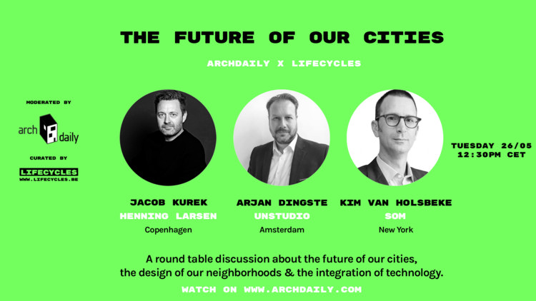 ArchDaily x LifeCycles: Stream the Panel Discussions