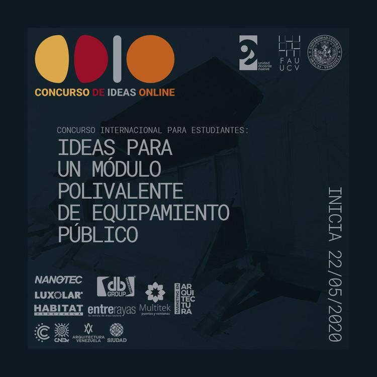 Concurso Internacional de Ideas: Módulo Polivalente de Equipamiento Público, flyer general del concurso de ideas internacional par estudiantes realizado por la Unidad docente 9 en conjunto con la FAU UCV y colaboradores