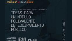 Concurso Internacional de Ideas: Módulo Polivalente de Equipamiento Público