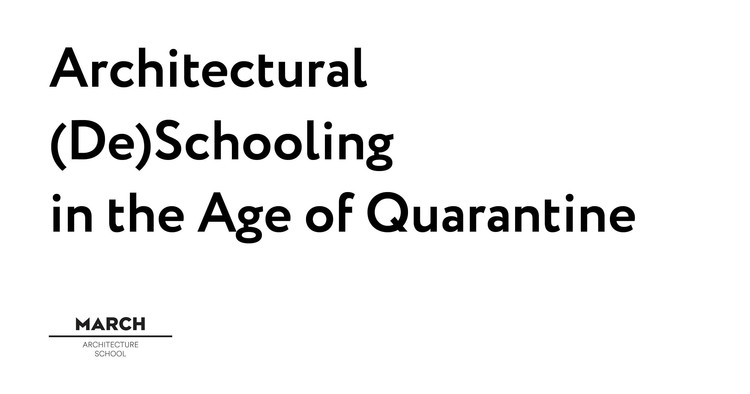 Architectural (De)Schooling in the Age of Quarantine, Architectural (De)Schooling in the Age of Quarantine