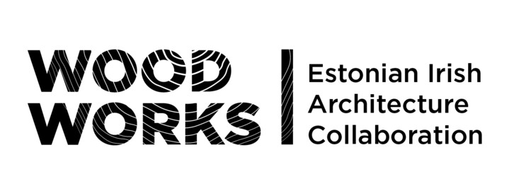 Wood Works: Open Call for Curators, Wood Works: Estonian Irish Architecture Collaboration