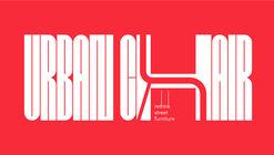 Open Call: Urban Chair: Rethinking Street Furniture