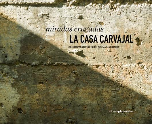 Miradas cruzadas: La Casa Carvajal