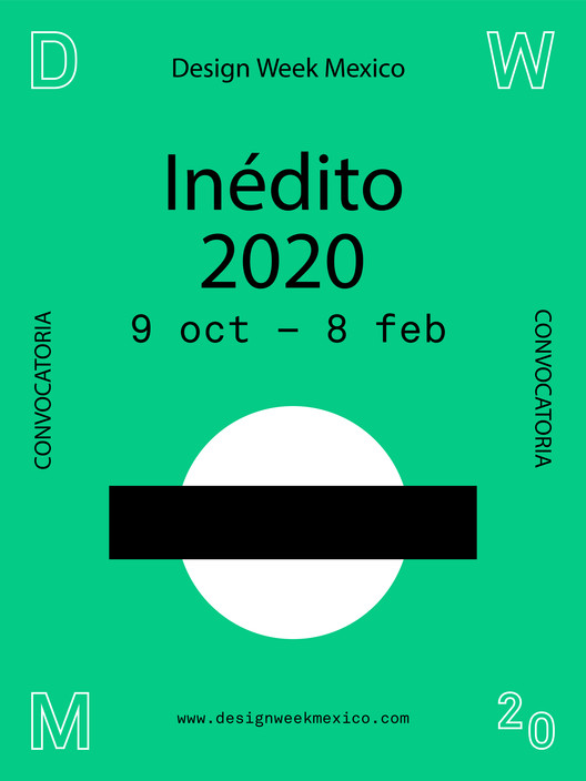 "Design Week México convoca ""Inédito"" 2020, Design Week Mexico"