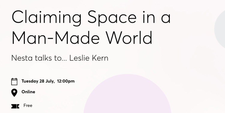 Nesta Talks To: Claiming Space in a Man-Made World