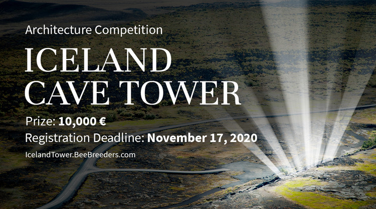 Open Call: Iceland Cave Tower, Registration for the Iceland Cave Tower Architecture Competition is now open! 10,000 € in prize money! Early Bird registration deadline: JUNE 30, 2020