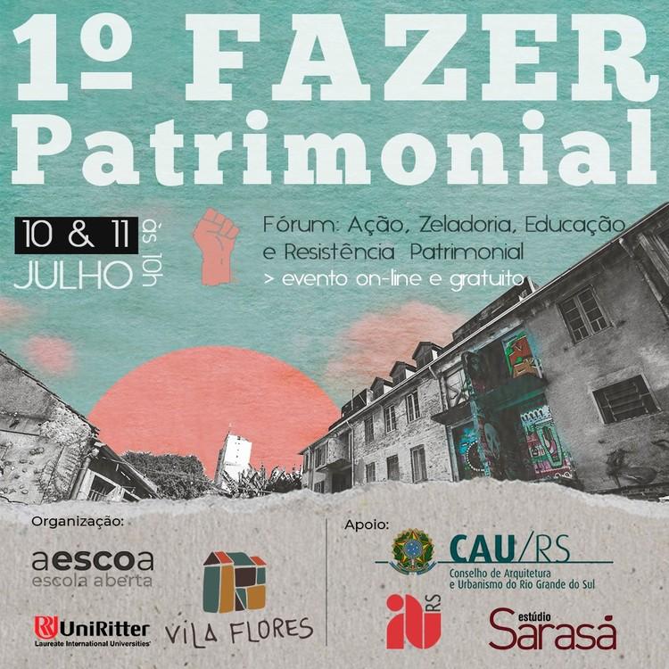 1o Fórum FAZER Patrimonial - Ação, Zeladoria, Educação e Resistência Patrimonial, 1o Fórum FAZER Patrimonial - Ação, Zeladoria, Educação e Resistência Patrimonial