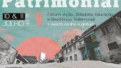 1o Fórum FAZER Patrimonial - Ação, Zeladoria, Educação e Resistência Patrimonial