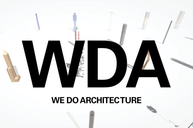 We Do Architecture: Digital Graduation Show, We Do Architecture