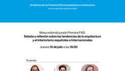 Jurado Premios FAD 2020: Tendencias en Arquitectura e Interiorismo