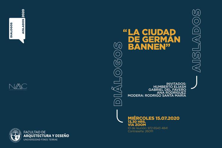 """Diálogos aislados """"La ciudad de Germán Bannen"""""""