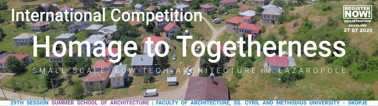 Open Call: Homage to Togetherness | Small-scale Low-tech Architecture in Lazaropole