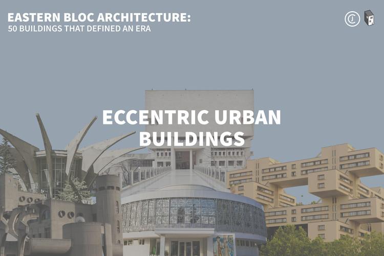 Eastern Bloc Architecture: Eccentric Urban Buildings , © The Calvert Journal