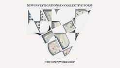 New Investigations in Collective Form: The Open Workshop
