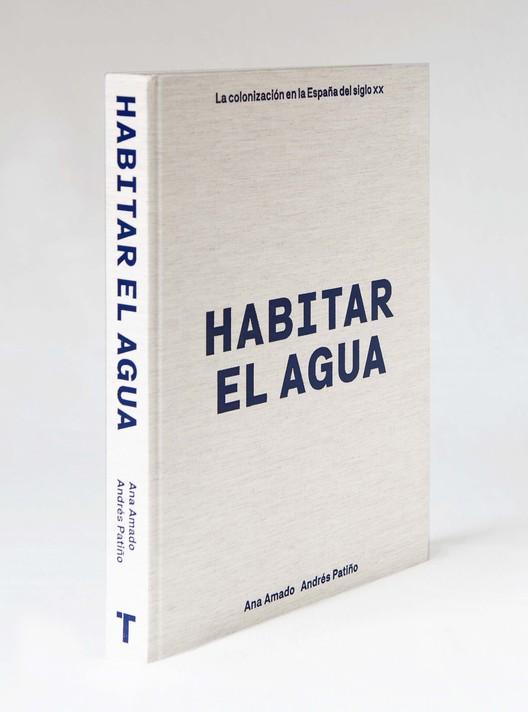 """Inhabiting the Water (""""Habitar el agua"""")"""