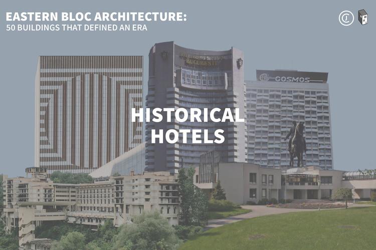 Eastern Bloc Architecture: Historic Hotels, © The Calvert Journal