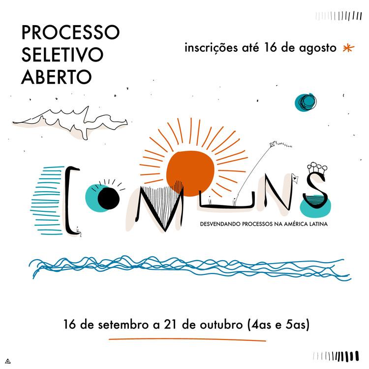Processo Seletivo Comuns: desvendando processos na América Latina, Processo Seletivo Aberto até 16 de Agosto de 2020. Imagem: André Moraes