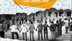 Prorrogadas as incrições para o Concurso de Ideias e Práticas: Cidade Moradia e Saúde