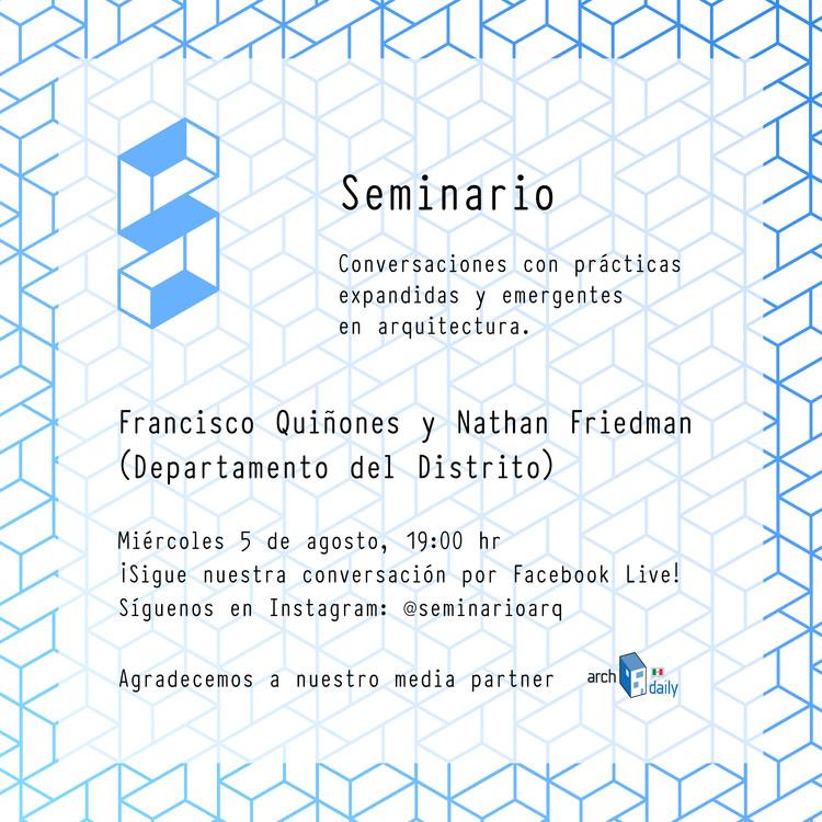 Seminario 02: Francisco Quiñones y Nathan Friedman (Departamento del Distrito)