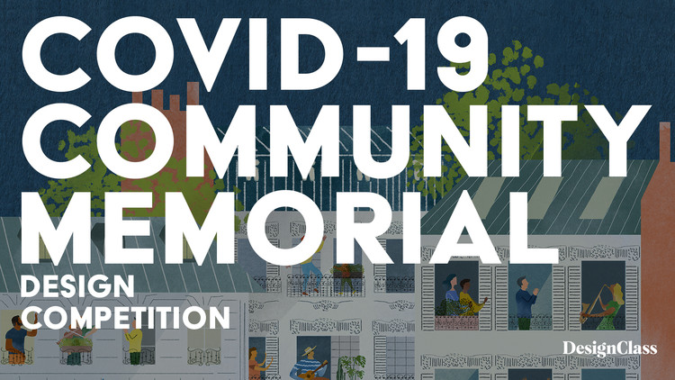 Covid-19 Community Memorial Design Competition