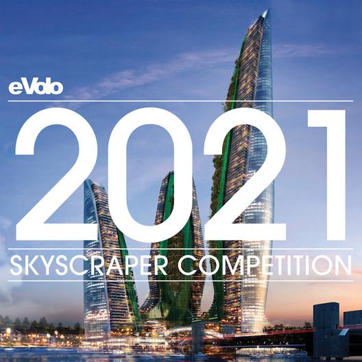2021 Skyscraper Competition, eVolo Magazine
