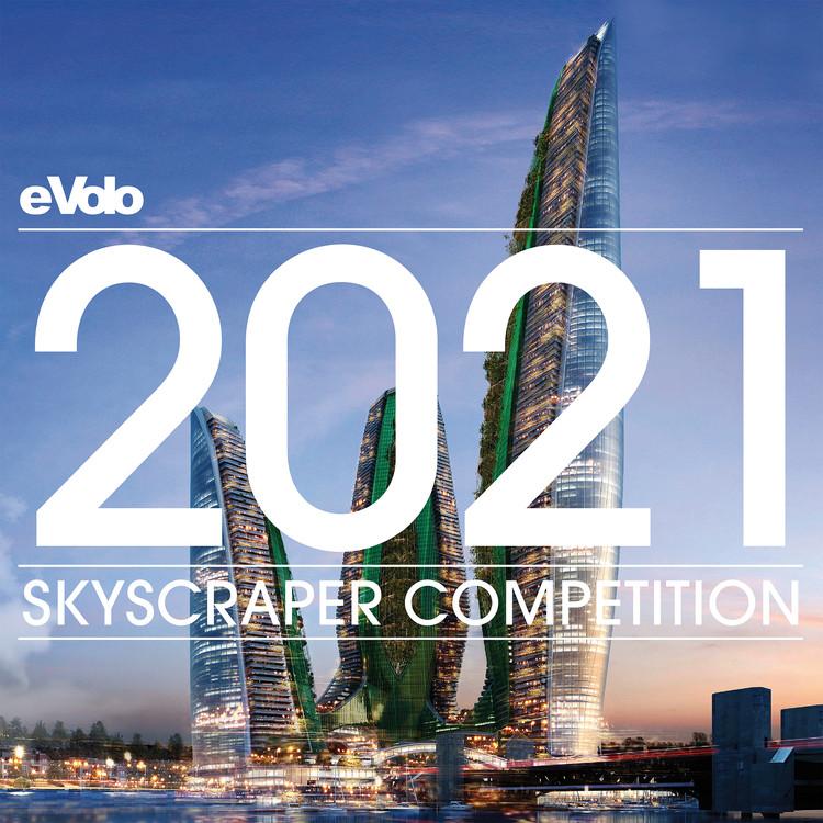 Open Call: 2021 Skyscraper Competition, 2021 Skyscraper Competition, eVolo Magazine
