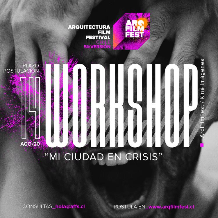 """ArqFilmFest: Convocatoria Workshop """"Mi Ciudad en Crisis"""", ArqFilmFest"""