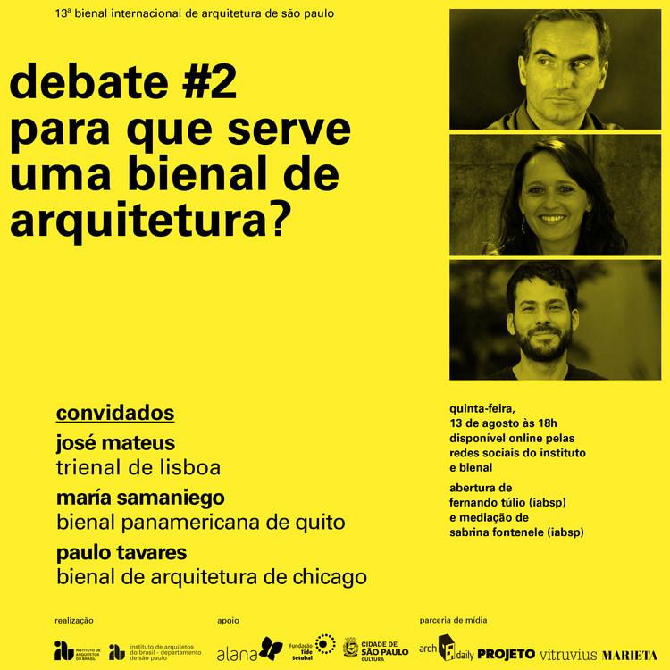 Para que serve uma Bienal de Arquitetura? Debate com María Samaniego, José Mateus e Paulo Tavares