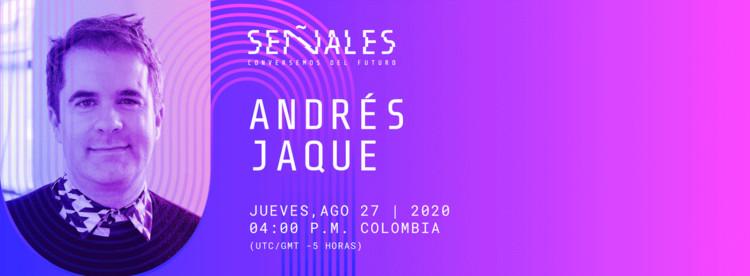 Señales del futuro: Conferencia virtual de Andrés Jaque, ArqDis Uniandes
